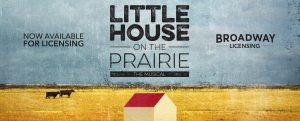 The Little House on the Prairie the Musical is now available for licensing!