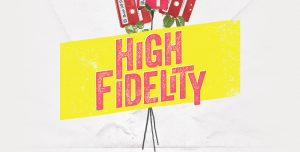 High Fidelity Musical Sets U.K. Premiere with Turbine Theatre
